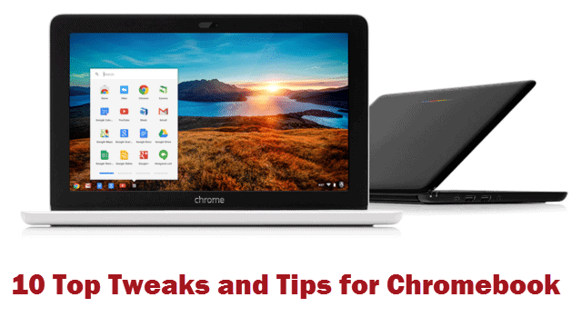 10 Top Tweak and Tips for Chromebook