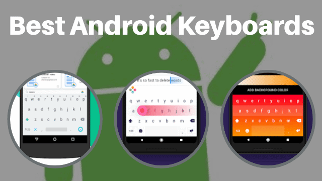 Best Android Keyboards of 2018 For a Superior Android Experience