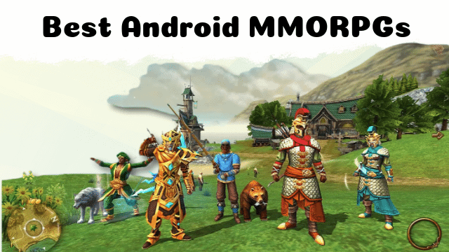 30 Best Android MMORPGs For Exciting and Never-Ending Gameplay