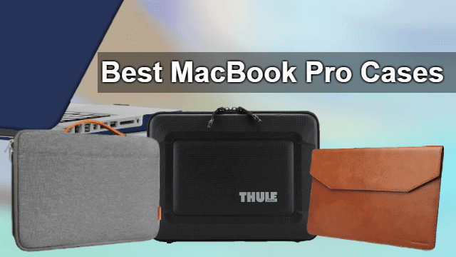 21 Best Macbook Pro Cases That Will Capture Your Imagination