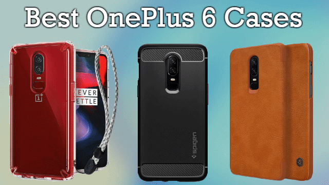 finest selection 4a53a 3314c The Best Cases, Covers and Skins for OnePlus 6