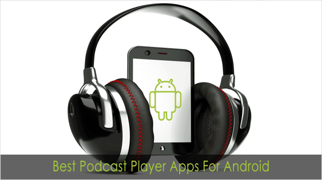 Best-Podcast-Apps-Android
