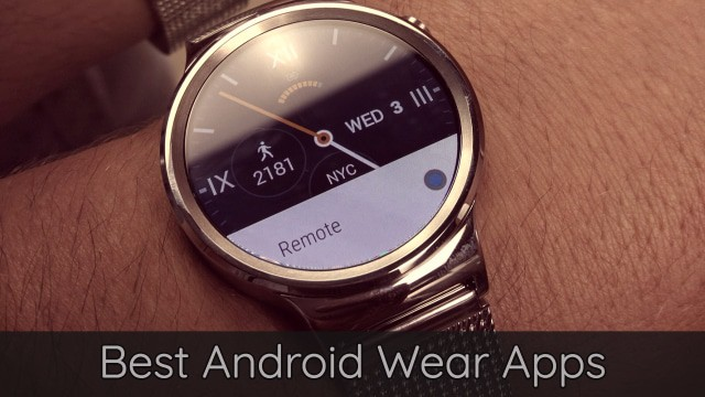 20 of the Best Android Wear Apps for your Smartwatch