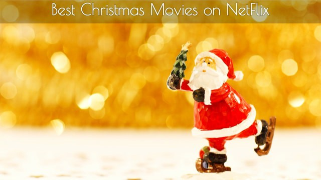 12 best christmas movies on netflix for everyone to watch and enjoy - Best Christmas Movies Netflix