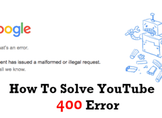 How To Solve YouTube 400 Error