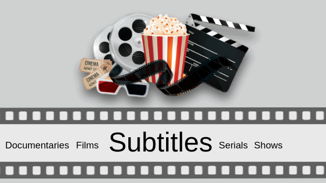 9 Best Sites To Get Subtitles For Movies and TV Shows [All