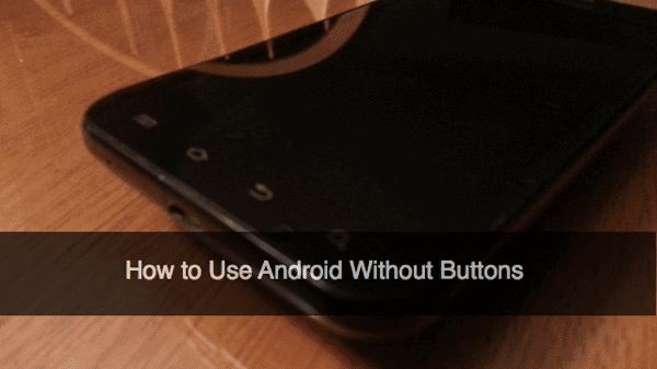 how-to-use-android-without-buttons-title-image