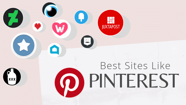 Top 15 Sites Like Pinterest That You Should Check Out Today