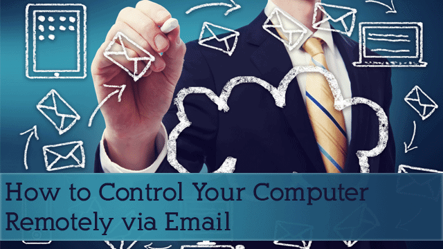 How-to-Control-Your-Computer-Remotely-via-Email