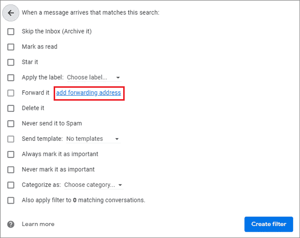 Click on add forwarding address for how to filter emails in gmail