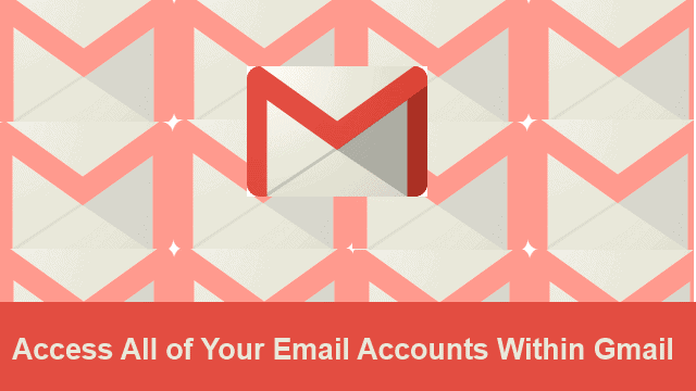 How to access all of your email accounts in Gmail