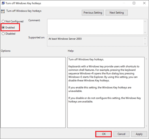 Select Enabled and save changes to disable windows key