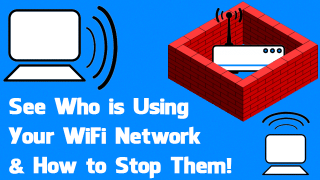 4-Ways-to-Check-Who-is-Using-Your-Wireless-Network-and-How-to-Stop-It