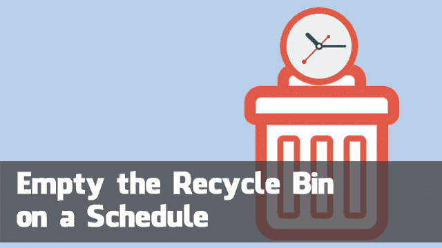 Windows-Tips:-Automatically-Empty-the-Recycle-Bin-on-a-Schedule