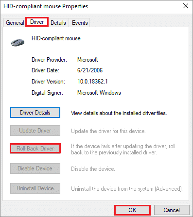 Click on the Roll Back Driver option in the Driver tab when mouse freezes windows 10