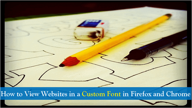 apps-and-tricks-to-customize-fonts-in-firefox-and-chrome