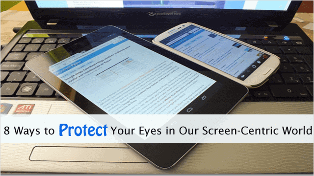8-ways-to-protect-your-eyes-in-iour-screen-centric-world