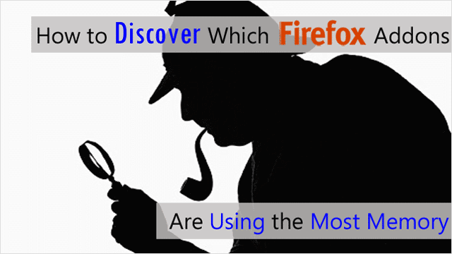 how-to-discover-which-firefox-add-ons-are-using-the-most-memory