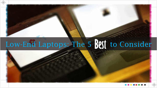 low-end-laptops-the-best-5-to-consider