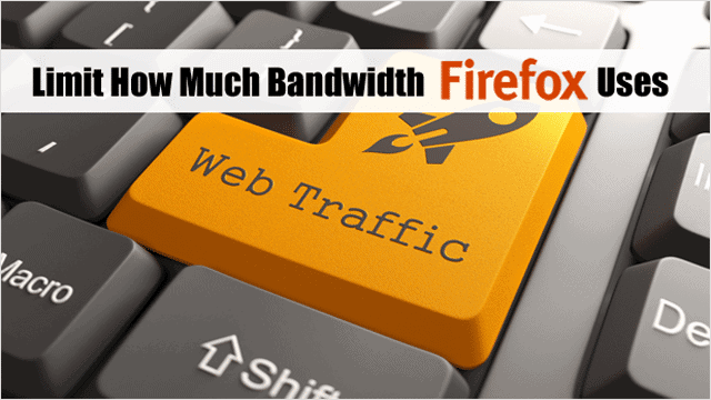 limit-how-much-bandwidth-firefox-uses