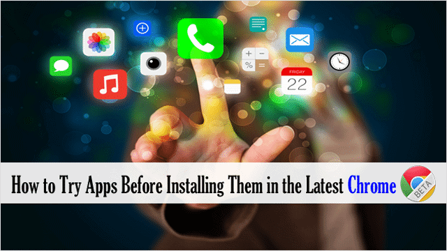 How to Try Apps Before Installing Them in the Latest Chrome Version