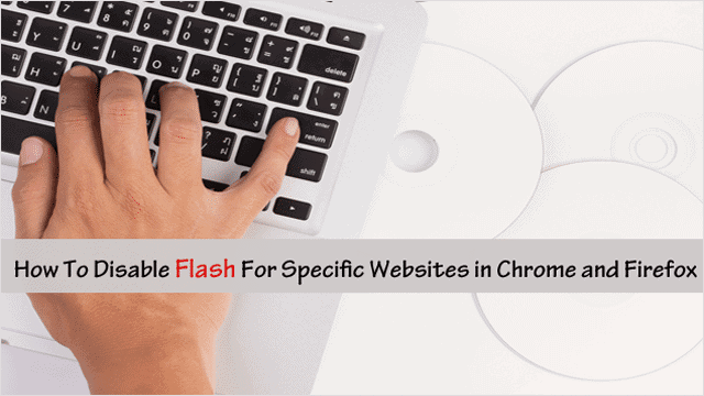 how-to-disable-flash-for-specific-websites-in-chrome-and-firefox
