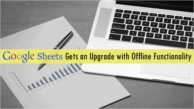google-sheets-gets-exciting-new-offline-capabilities
