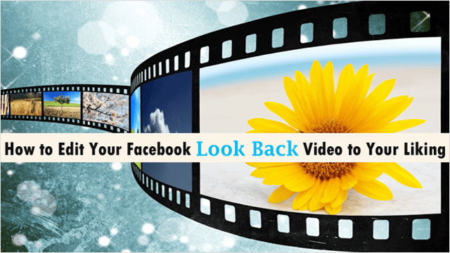 how-to-edit-your-look-back-video-in-facebook