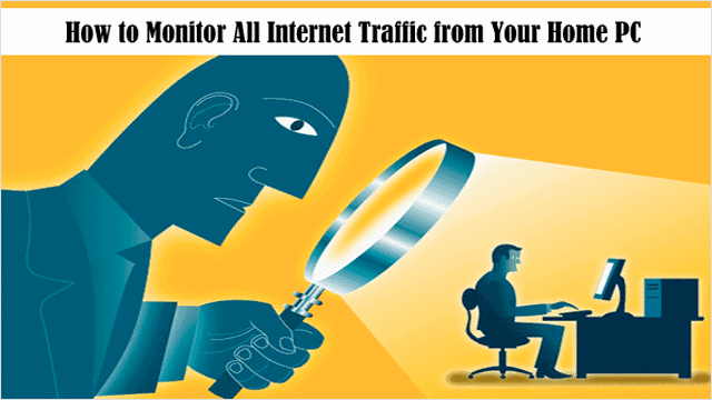 Monitor all web traffic on your PC.