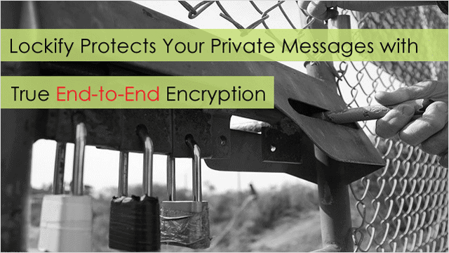 lockify-protects-your-private-messages-with-true-end-to-end-encryption
