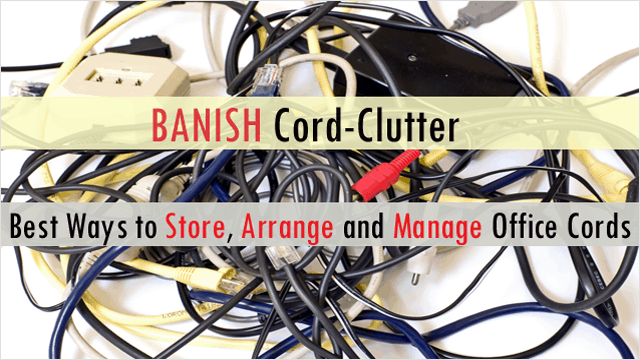 Banish Cord Clutter: Best Ways to Arrange & Manage Office Cords
