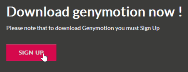 Before you can download Genymotion, you'll need to sign up for a free account.
