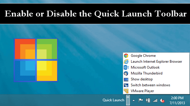 Enable Disable Quick Launch Toolbar Windows 8