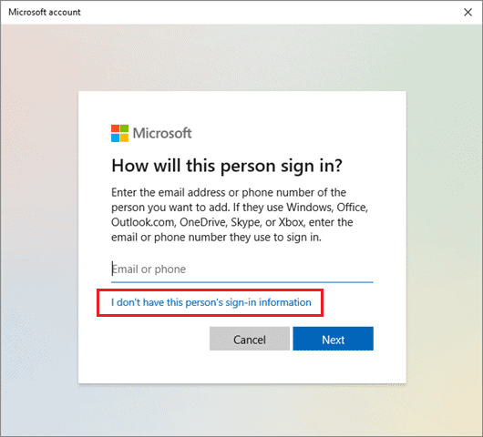 Click on I don't have this person's sign-in information