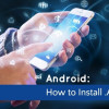 Permalink To What's an APK File and How to Install One on Your Android Device