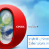 Permalink To Get the Best of Both Worlds by Installing Google Chrome Extensions in Opera