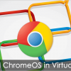 How to Install and Run ChromeOS in Virtualbox (Mac/Windows)