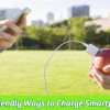 Power Up: 5 Smart and Eco-Friendly Ways to Charge Your Smartphone
