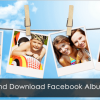 Backup Your Facebook Albums in One-Click with FB Album and Photo Manager