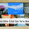 6 Best Free Online E-Card Sites You've Probably Never Heard Of