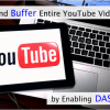 How to Preload and Buffer Entire YouTube Videos By Disabling DASH Playback