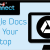 Edit Google Docs From Your Desktop with IDrive Connect