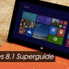 Windows 8.1 Superguide – Your Complete Resource to Windows 8.1