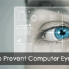 10 Ways to Reduce Eye Strain and Keep Your Eyes Healthy When Looking at a Monitor