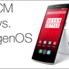 CyanogenMod vs. OxygenOS: Everything You Need to Know