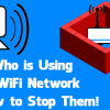 4 Ways to Check Who is Using Your Wireless Network and How to Stop It