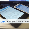 8 Ways to Protect Your Eyes in Our Screen-Centric World