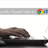 5 Different Ways to Access Recently Closed Tabs in Chrome