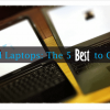 Low-End Laptops: The Best 5 to Consider