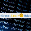 How to Use Chrome's Canary Malware Upgrade To Stop Malware in its Track